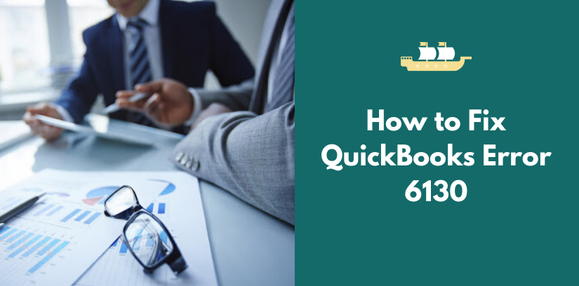 How to Fix QuickBooks Error 6130